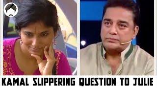 Kamal slippering question to Julie - Julie Elimination - Big Boss Tamil