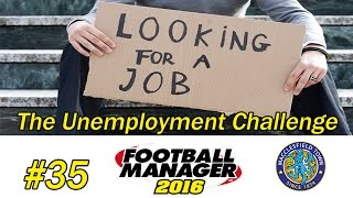 Football Manager 2016 | Unemployment Challenge | Part 35 | The Title Or Nothing