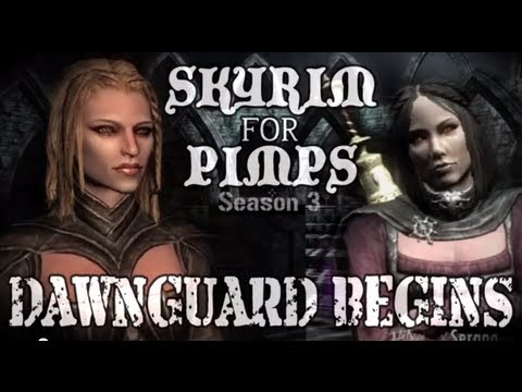 Skyrim For Pimps - Dawnguard Begins! (S3E01) (Dawnguard Walkthrough)