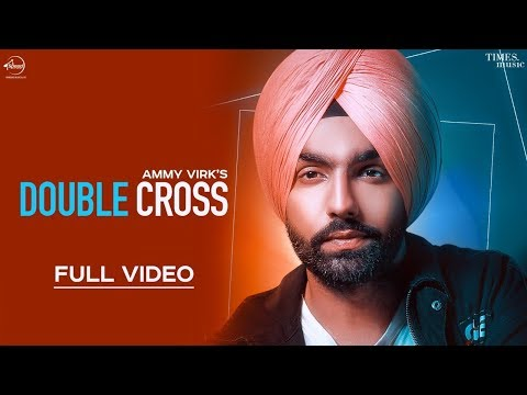 Xxx Mp4 Double Cross Official Video Ammy Virk Happy Raikoti New Punjabi Songs 2018 3gp Sex