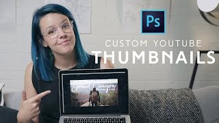 How To Make a Custom YouTube Thumbnail in Photoshop