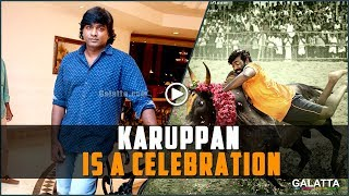 #Karuppan is a celebration, a movie for the festival time - #VijaySethupathi