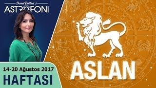 Aslan Burcu Haftalık Astroloji Burç Yorumu 14-20 Ağustos 2017