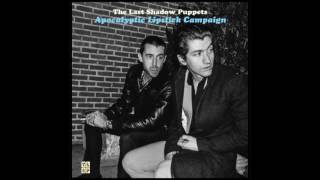 The Last Shadow Puppets - Apocalyptic Lipstick Campaign (Full Acoustic Album)