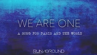 """""""We Are One"""" - A Song For Paris & The World - RUNAGROUND Original"""
