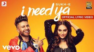 I Need Ya - Official Lyric Video | Sukhe feat.Krystle D'Souza
