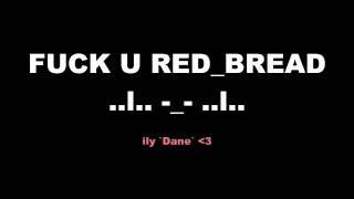 FUCK U red_bread. Ft `Dane`
