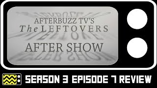 The Leftovers Season 3 Episode 7 Review & AfterShow | AfterBuzz TV