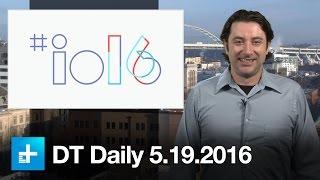 Google I/O 2016 recap: Allo, Duo, Google Home, Daydream, Android Wear 2.0