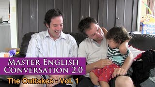 Master English Conversation 2.0 - Funny Clips, Bloopers, Mistakes and Outtakes Vol. 1