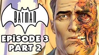 TWO-FACE! - Batman: The Telltale Series - Episode 3 Gameplay Walkthrough Part 2