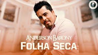 Anderson Barony  - Folha seca