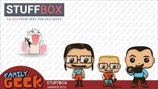Unboxing STUFFBOX Ouverture Surprise Janvier - Family Geek