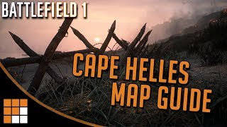 CAPE HELLES: Battlefield 1 Map Quick Tips and Guide