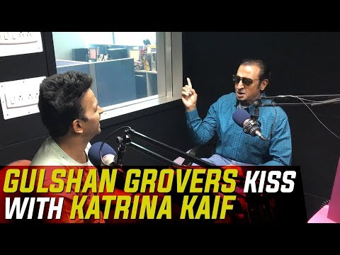 Xxx Mp4 Gulshan Grover Talks About His Kiss With Katrina Kaif 3gp Sex