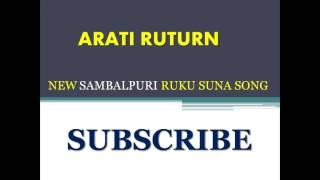 ARATI RETURN | RUKU SUNA | NEW SAMBALPURI SONG |2016