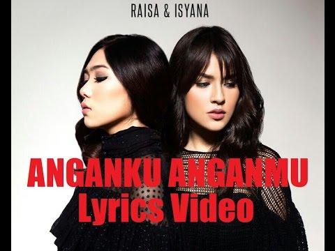 Raisa & Isyana - Anganku Anganmu [Lirik Video] mp3
