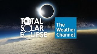 The Weather Channel's Total Solar Eclipse Coverage