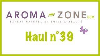 Haul Aroma-Zone N°39