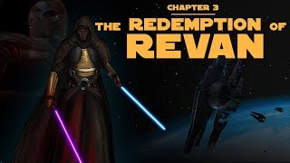 The Redemption Of Revan: Chapter 3 - Star Wars Characters Explained!!!