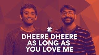 Dheere Dheere / As Long As You Love Me - Masala Mashups