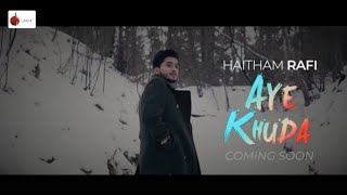 Aye Khuda Official Teaser - Haitham Rafi   | Indie Music Label | Sony Music India