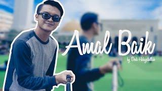 Dodi Hidayatullah - Amal Baik Official Video Clip 2016