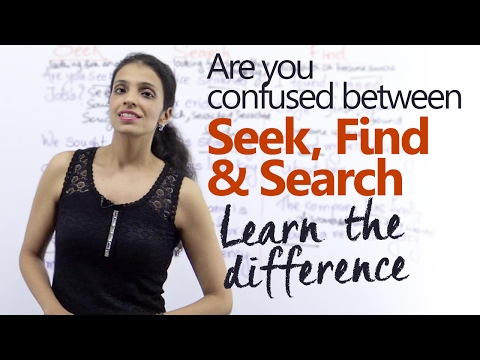 Difference between – 'Seek', 'Search' and 'Find' – Free English lesson - Improve your English