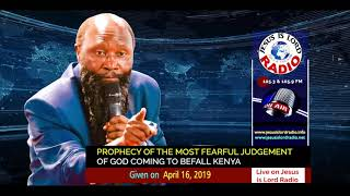 Prophecy Of The Most Fearful Judgment Of God Coming To Befall Kenya - April 16, 2019