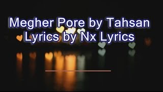 Megher Pore by Tahsan ft Sajit Lyrical Video by Nx Lyrics