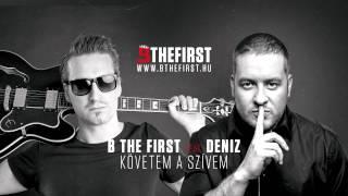 PÉLY BARNA (B THE FIRST) feat. DENIZ - KÖVETEM A SZÍVEM