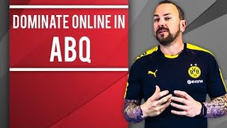 The Easiest Way to Dominate your Online Presence for your Local Business in Albuquerque