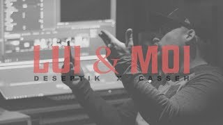Him & I [French Version] Deseptik | Lui & Moi (feat. Casseh)