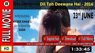 Watch Online: Dil Toh Deewana Hai (2016)
