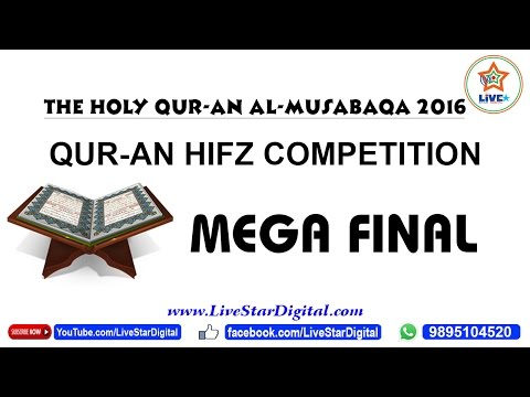 THE HOLY QURAN AL MUSABAQA 2016, HIFZ QURAN COMPETITION MEGA FINAL