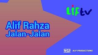 Alif Rahza Jalan-Jalan - Liftv