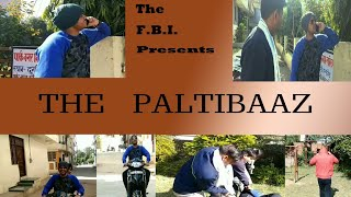 The F.B.I. presents :- || THE PALTIBAAZ || Funny videos| Watch Till End