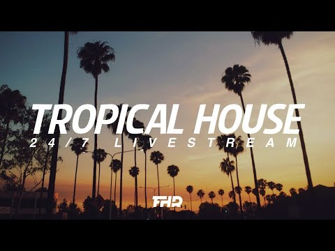 Tropical House Radio | 247 Livestream