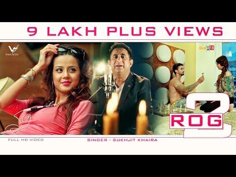 Xxx Mp4 Rog 2 Sukhjit Khaira Latest Punjabi Songs 2017 Vs Records 3gp Sex