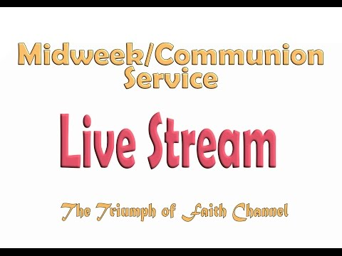 Midweek/Communion Service January 4, 2017 Live STREAM