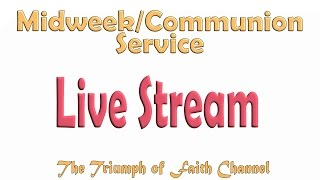 Midweek/Communion Service January 4, 2017 Live STREAM