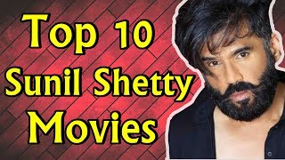 Top 10 Best Movie List of Sunil Shetty (All Time)