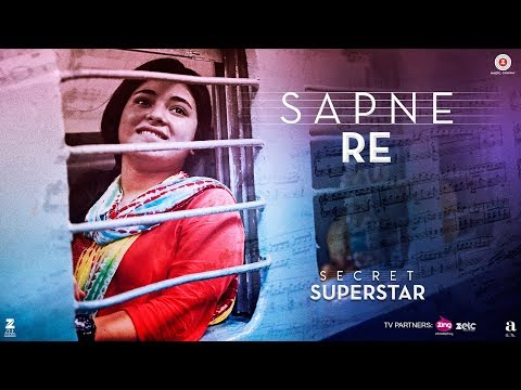 Sapne Re   Secret Superstar   Aamir Khan   Zaira Wasim   Amit Trivedi   Kausar Munir   Meghna