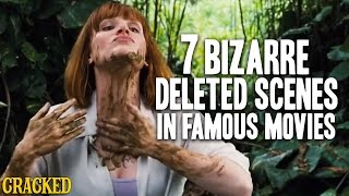 7 Bizarre Deleted Scenes In Famous Movies