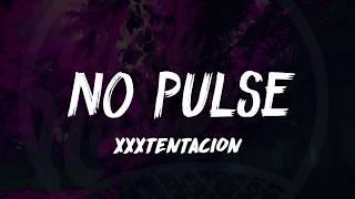 XXXTentacion - No Pulse (Lyrics) Rest In Peace XXX ᴴᴰ🎵