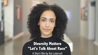 Diversity Matters: Let's Talk about Race pt1 (DRAFT)