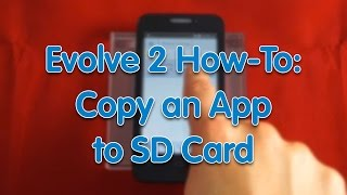 Evolve 2 How-To: Copy App to SD Card