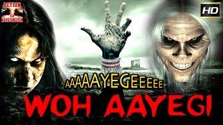 Aayegi Woh Aayegi l 2017 l Bollywood Latest Horror Hindi HD Full Movie