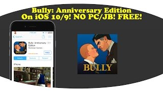 How To Get Bully: Anniversary Edition On iOS 10/9! NO PC/JB! FREE!
