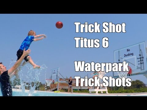 Trick Shot Titus 6 | Waterpark Trick Shots